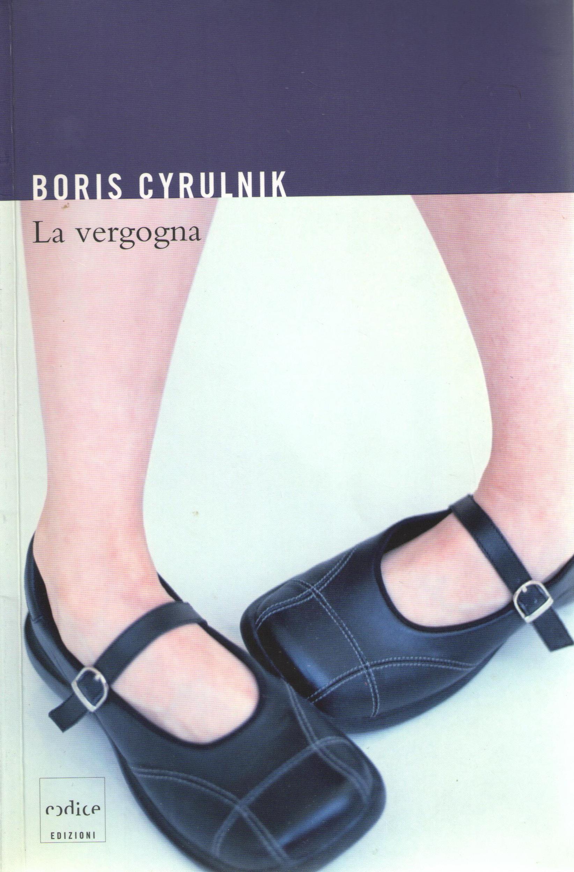 LA VERGOGNA di Boris Cyrulnik