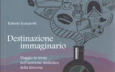 DESTINAZIONE IMMAGINARIO di Roberto Scanarotti
