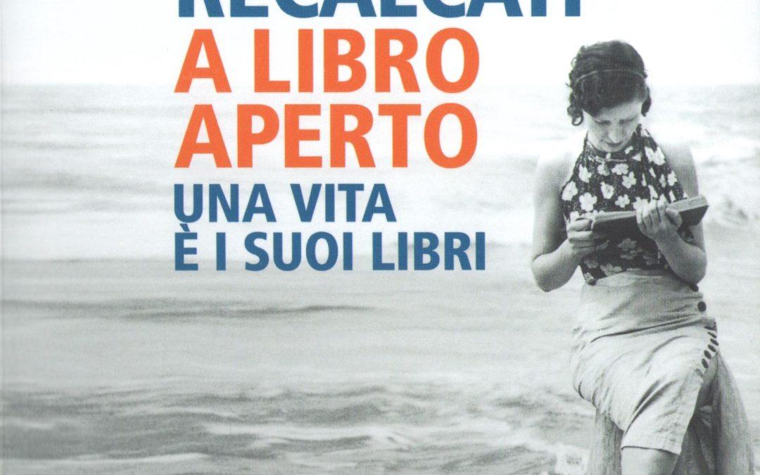 A LIBRO APERTO. Una vita è i suoi libri. di Massimo Recalcati