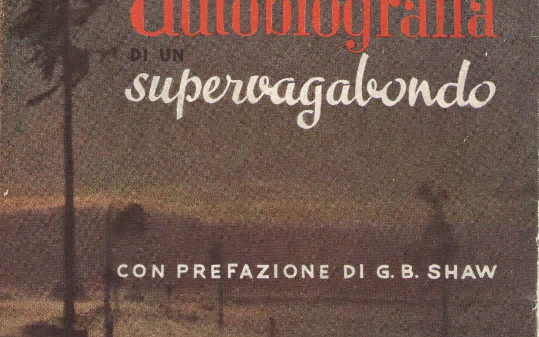 AUTOBIOGRAFIA DI UN SUPERVAGABONDO, di W.H.DAVIES –  Con Prefazione di G. B. Shaw