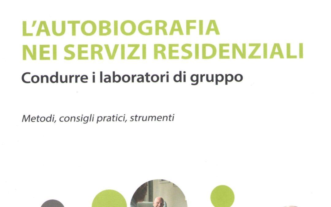 L'AUTOBIOGRAFIA NEI SERVIZI RESIDENZIALI. Di Luciana Quaia
